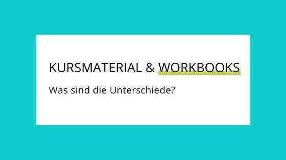 Unterschied zwischen einem Workbook und Kursmaterial?