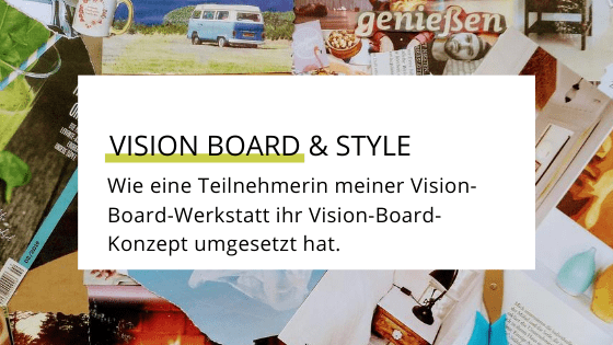 Der Style-Workshop als Ergebnis der Vision-Board-Werkstatt.