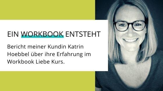 Erfahrungsbericht Workbook Liebe von Katrin Hoebbel