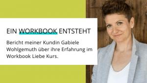 Erfahrungsbericht Workbook Liebe Gabriele Wohlgemuth