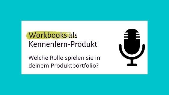006 – Workbooks als Kennenlernprodukt, um das Produktportfolio in deinem Online-Coaching-Business zu vervollständigen.