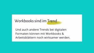Workbooks sind im Trend.