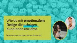 Emotionales Design – Wie du mit deinem Design die richtigen Kunden anziehst.