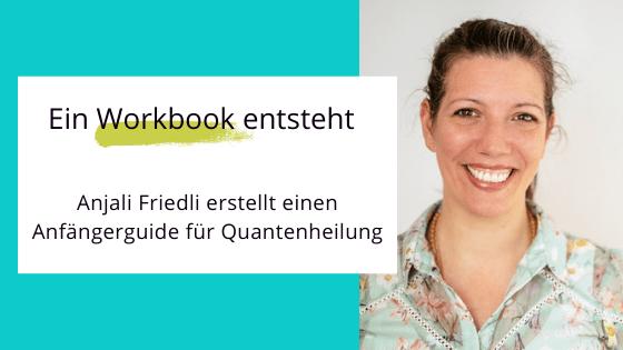 Quantenheilung leicht und sicher lernen – das Workbook
